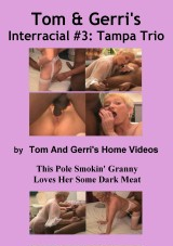 Tom And Gerri's Interracial #3 Tampa Trio - amateur straight porn video